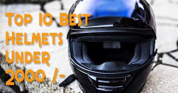 Best Helmets Under 2000 In India