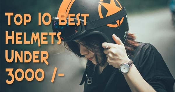 Top 10 Best Helmets Under 3000 Rs in India